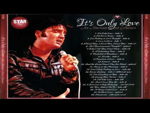 Elvis Presley It S Only Love An Alternate Collection Youtube Elvis Presley Family Elvis Presley Elvis
