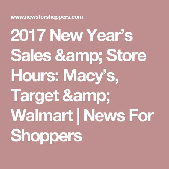 2017 New Year's Sales & Store Hours: Macy's, Target ...