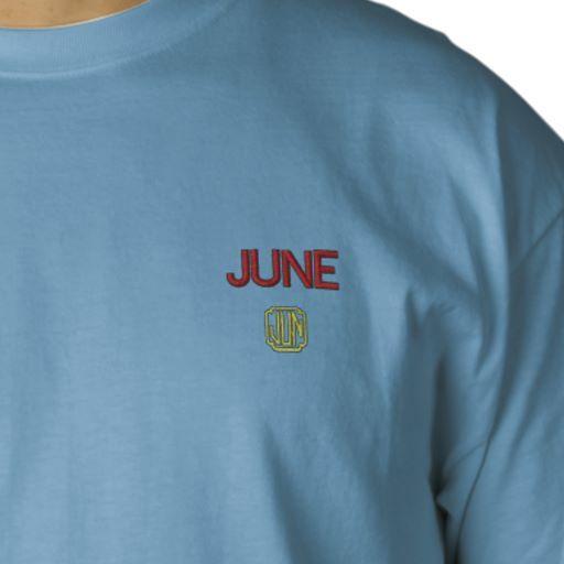 JUN .. #teeshirts #June #embroidery #fashions #BirthdayGifts #GiftIdeas #USA #Canada #WI #Australia #UK #Bermuda #worldwide