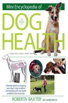 Mini Encyclopedia of Dog Health , 978-0764145506, Roberta Baxter D.V.M., Barron's Educational Series