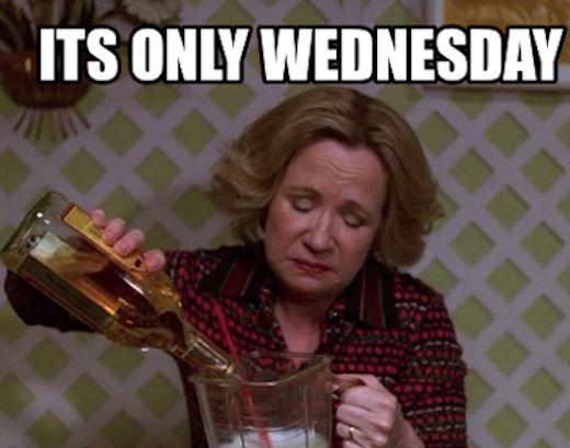 Its Only Wednesday Wednesday Wednesday Quotes Wednesday Pictures Its Wednesday Wednesday Humor Nurse Humor Wednesday Memes