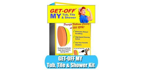 GET-OFF MY Tub, Tile & Shower - Power-Cleaning Kit