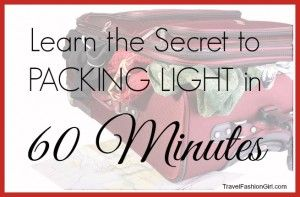 learn-the-secret-to-packing-light-in-60-minutes