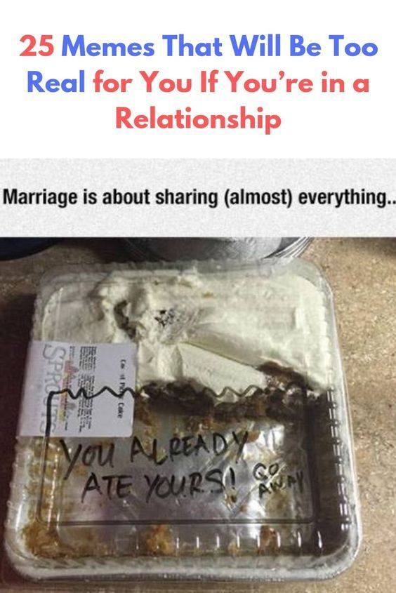 25 Memes That Will Be Too Real For You If You Re In A Relationship Healthy Relationship Tips Relationship Quotes Struggling Relationship