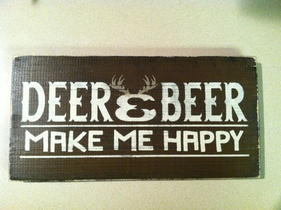 Awesome Man Cave Signs : Deer and beer make me happy in rustic wood