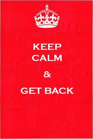 Get back !