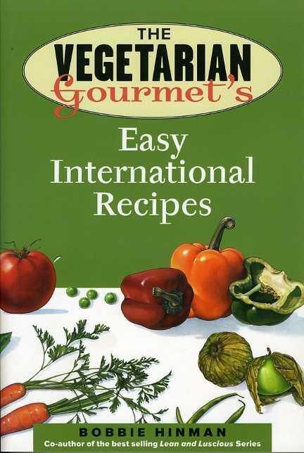 The Vegetarian Gourmet's Easy International Recipes