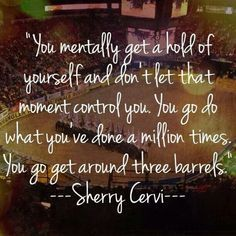Sherry Cervi Barrel Racing | Sherry Cervi quote via Pro Barrel Racing News
