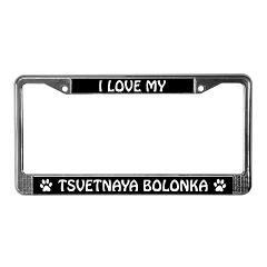 I Love My Tsvetnaya Bolonka License Plate Frame