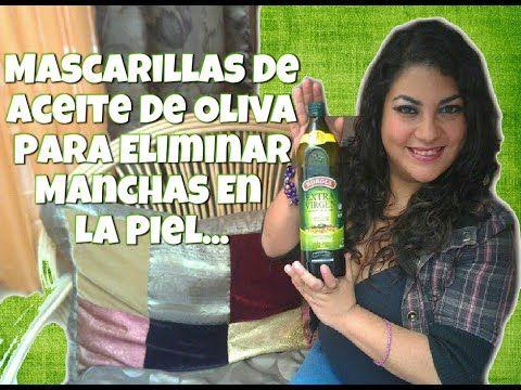 Mascarillas De Aceite De Oliva Para Eliminar Manchas En La Piel Manchas En La Piel Aceite De Oliva Mascarilla Aceite De Oliva