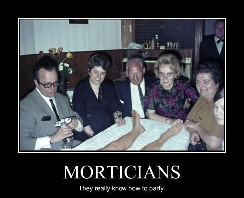 Morticians - they really know how to party! - mortician job description