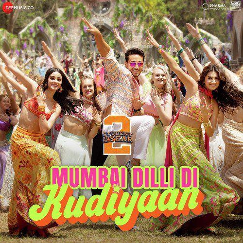 Mumbai Dilli Di Kudiyaan Student Of The Year 2 Mp3 Song Student Of The Year Songs Bollywood Movie Songs