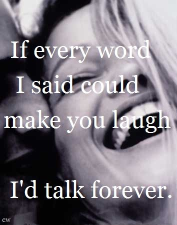 if every word i said could make you laugh, i'd talk forever. - forever, beach boys