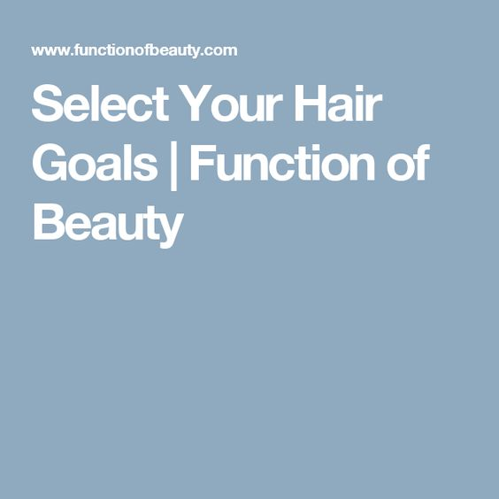 Select Your Hair Goals | Function of Beauty