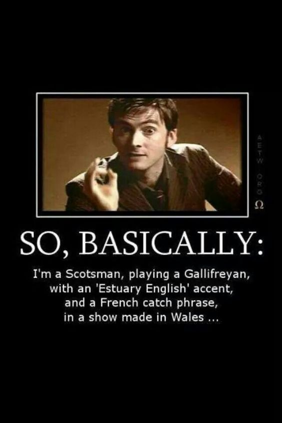 "David Tennant. Not to mention the time that he ""fakes"" a Scottish accent at one point:"