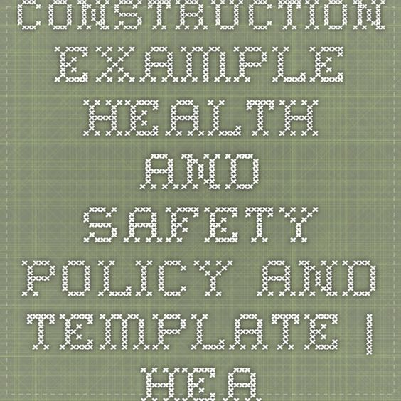 Construction - Example Health and Safety Policy and Template - sample health and safety policy