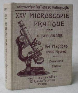 Microscopie pratique. Le Microscope et ses applications, la faune et la flore microscopiques des eaux, les microfossiles. (= Encyclopedie Pratique ...: Mikroskopie - Deflandre, G. (Georges):