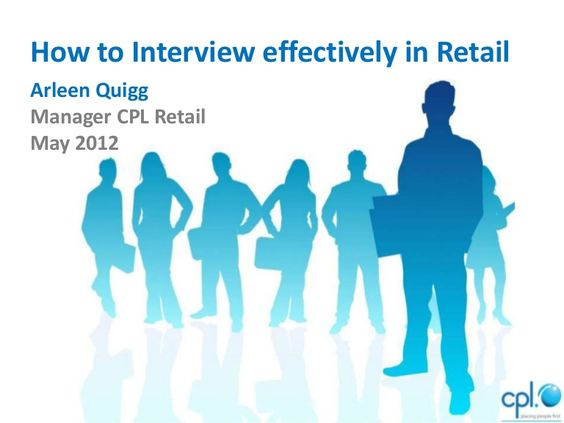 How to interview effectively for retail jobs: cpl jobs - ireland