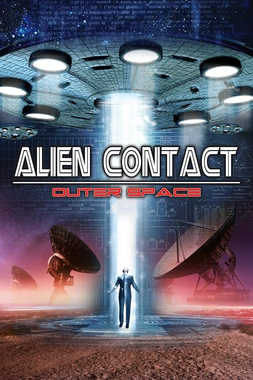 Regarder Alien Contact Outer Space 2019 Film Complet En Streaming Vf Entier Francais Films Complets Film Contact Film