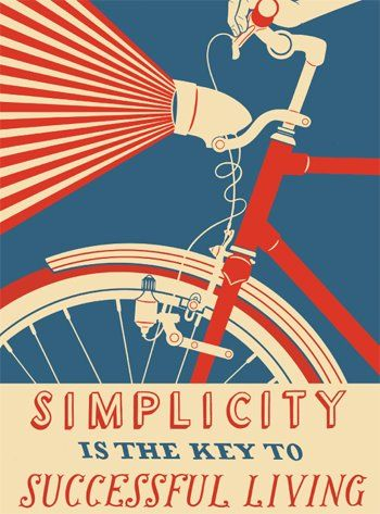 Simplicity Is The Key To Successful Living: Graphic Design, Poster Design, Simple Life, Vintage Poster, Keep It Simple, Bike Poster