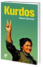 """Martorell, Manuel.""""Kurdos"""". Madrid: Los Libros de la Catarata, 2016. encuentra este libro en la 4º planta: 956MAR"""