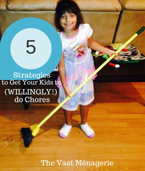 5 Strategies to Get Your Kids to (WILLINGLY!) do Chores