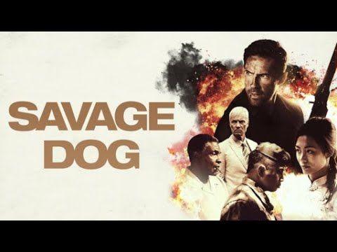 فيلم الكلب المتوحش Savage Dog فيلم اكشن كامل مترجم للعربية Hd