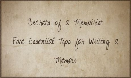 writing memoirs tips How to write a memoir about a painful experience: 6 tips by melinda copp 21 comments if you're writing a since my fb likes are for my memoirs and.