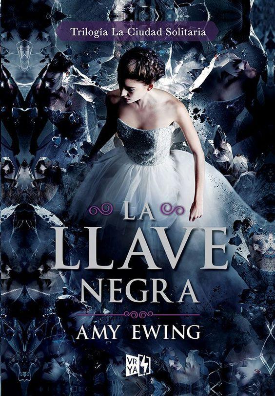La Llave Negra Amy Ewing The Black Keys Libro De Misterio Libros De Novelas