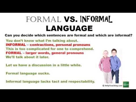 Formal vs Informal Language - YouTube  A great video to help kids learn the difference between the two!