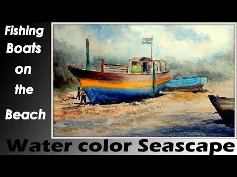 Watercolor Painting How To Paint Fishing Boat On The Beach In
