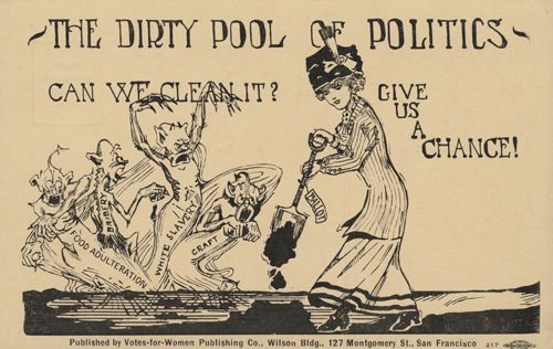 """(Cartoon, """"The Dirty Pool of Politics,"""" The Bancroft Library, http://bancroft.berkeley.edu/Exhibits/suffrage/room04_dirtypool_lg.html ) Why would suffragists depict themselves like the woman in this cartoon? Why would they choose to show themselves fighting these particular monsters? Click the cartoon to watch historian TJ Boisseau analyze this image!"""