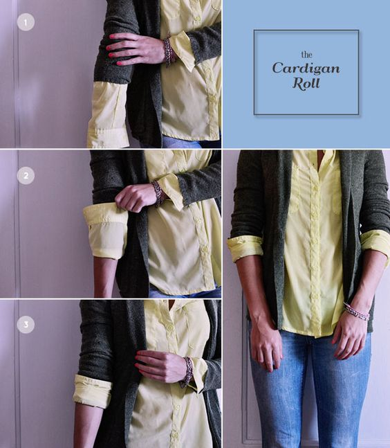 """Option 5: The Cardigan Roll  I often see this look and have the hardest time achieving it. The best way to do it is with two thinner pieces, or tops that can fold easily without getting too bulky. Start by pushing the cardigan up just beneath your elbow, then do a """"J.Crew"""" roll."""