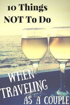 10 Things NOT To Do When Traveling as a Couple // Two Drifters // twodrifters.us