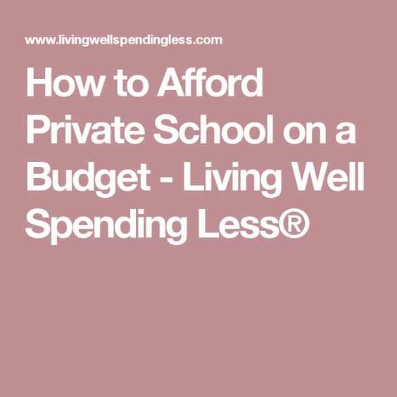 How to Afford Private School on a Budget - Living Well Spending Less®
