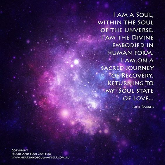 I am a Soul within the Soul of the Universe...Julie Parker