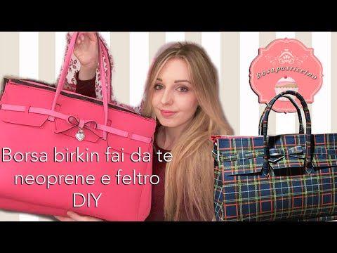 Come fare una borsa birkin in neoprene o feltro - DIY idea regalo by Rosapasticcino - YouTube