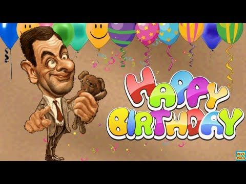 Happy Birthday Song With Mr Bean Youtube Happy Birthday Song