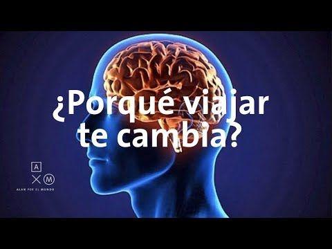 Qué Pasa En Nuestro Cerebro Cuando Salimos De Viaje Alan Por El Mundo Youtube Youtube Turismo Paso A Paso