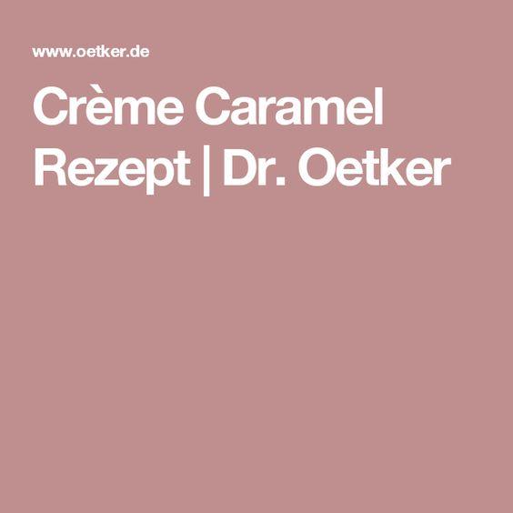 Crème Caramel Rezept | Dr. Oetker