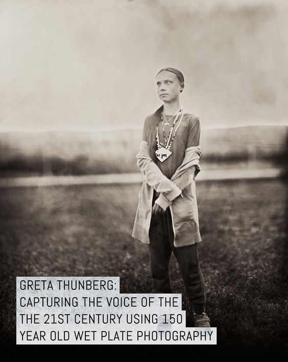 Greta Thunberg: capturing the voice of the 21st century using 150-year-old wet plate photography | EMULSIVE
