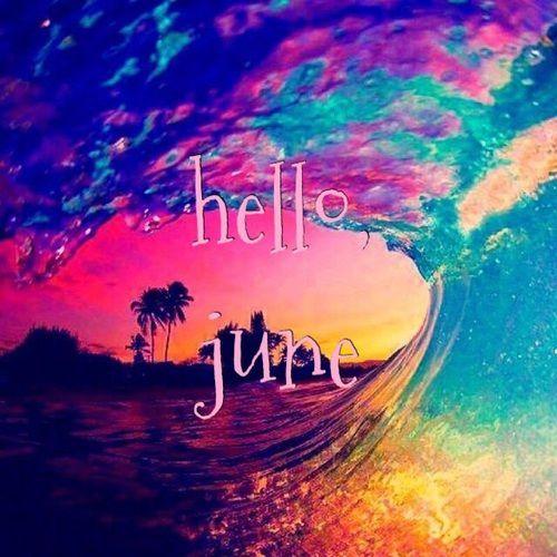 Hello June June Month Hello June June Quotes Hello June Quotes Welcome June June Quotes Hello June Wonder Quotes
