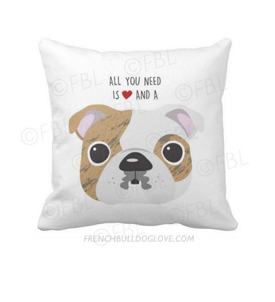 Bulldog All You Need Is Love A Bulldog Pillow Brindle Pied