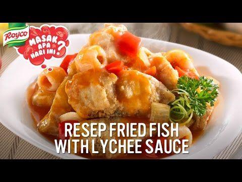 Resep Royco Fried Fish With Lychee Sauce Youtube Saus Ikan Ikan Saus