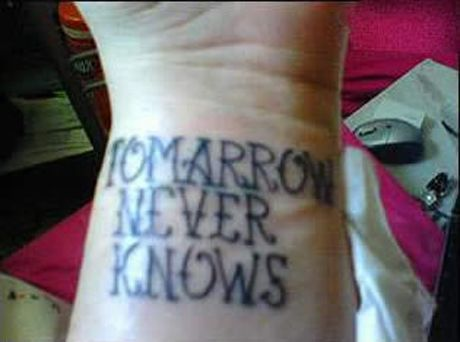 """Misspelled Tattoo:  """"Tomarrow""""  never knows how to spell tomorrow right....Source: Oddee.com"""