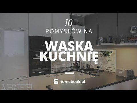 Jak Urzadzic Waska Kuchnie 10 Pomyslow Aranzacja Wnetrz Projekty Youtube Home Decor Decals Home Decor Home