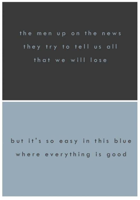 Lorde Lyrics - BUZZCUT SEASON - The men up on the news / they try to tell us all that we we will lose / but it's so easy in this blue / where everything is good