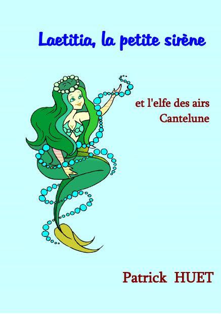 Laetitia la petite sirène. Laetitia est une petite d'une dizaine d'années. Elle possède le pouvoir de se transformer en sirène. Durant ses vacances en Haute-Savoie, elle découvre une eflfe des airs emprisonnée dans un château. Mais comment la délivrer ?