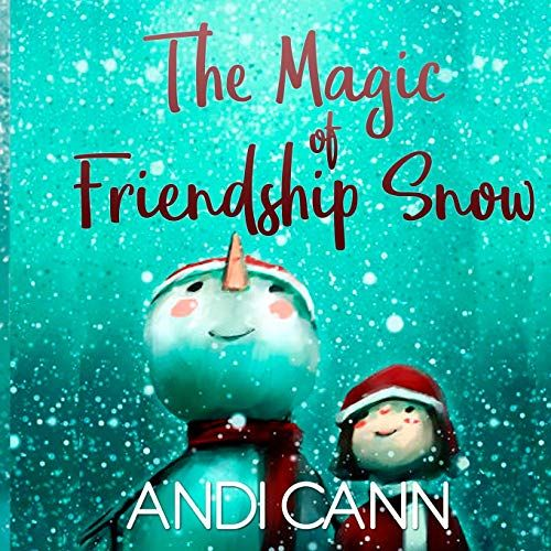 The Magic Of Friendship Snow Children S Kindle Book Free Download 11 20 18 Christmas Books Holiday Books Winter Books