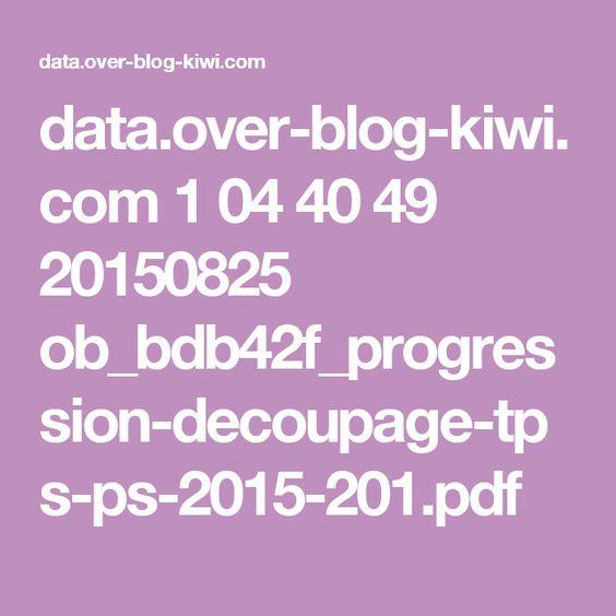 data.over-blog-kiwi.com 1 04 40 49 20150825 ob_bdb42f_progression-decoupage-tps-ps-2015-201.pdf